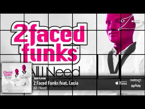 2 Faced Funks feat. Lucia - All I Need (Extended Mix)
