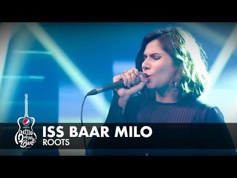 Roots | Iss Baar Milo | Episode 3 | Pepsi Battle of the Bands | Season 2