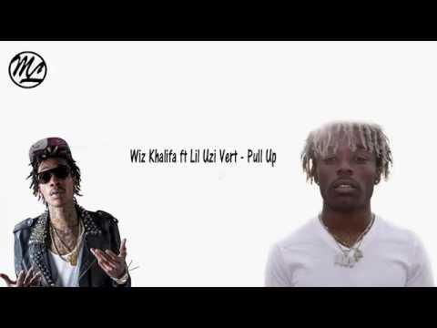 Wiz Khalifa ft Lil Uzi Vert - Pull Up (Lyrics)