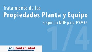 Qué son las Propiedades, Planta y Equipo según la NIIF para PYMES