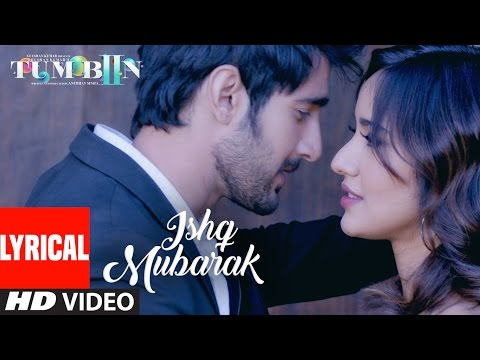 Download Arijit Singh: ISHQ MUBARAK Full Song WIth Lyrics | Tum Bin 2 HD Mp4 3GP Video and MP3