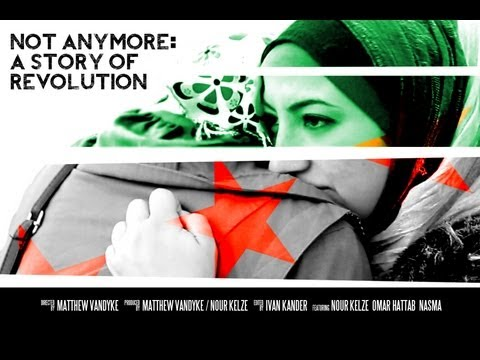 Documentary Film - The award-winning documentary film about Syria, Not Anymore: A Story of Revolution, directed by Matthew VanDyke. Update: There is now a fundraiser to help pa...