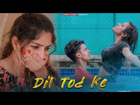 O Dil Tod Ke | Hasti Ho Mera | B Praak | Sad Love Story | Maahi Queen | Hindi Song 2020