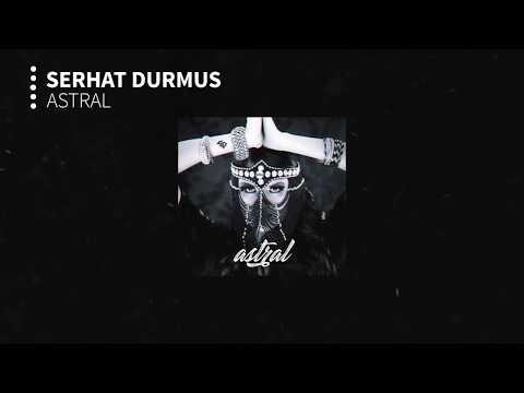 Serhat Durmus - Astral