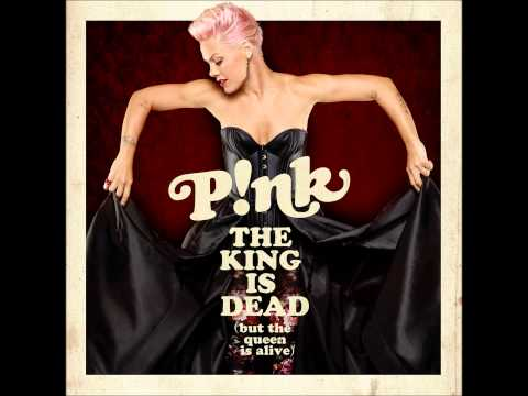 P!nk - The King Is Dead But The Queen Is Alive lyrics