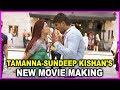 Sundeep Kishan - Tamanna New Movie Making - Latest Shooting Spot
