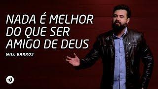 Neste vídeo Will Barros explica que nada é melhor do que ser amigo de Deus.Este vídeo foi gravado no dia 27/04/2017, na Betesda do Jardim Marajoara.