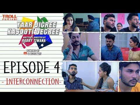Video Yaar Jigree Kasooti Degree | Episode 4 - Interconnection | Punjabi Web Series 2018 | Troll Punjabi download in MP3, 3GP, MP4, WEBM, AVI, FLV January 2017