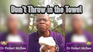 Do Not Throw in the Towel