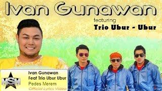 Video Ivan Gunawan Feat Trio Ubur Ubur - Pedes Merem (Lyrics Video) MP3, 3GP, MP4, WEBM, AVI, FLV November 2017