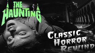 The Haunting (1963)   Classic Horror Rewind Movie Review