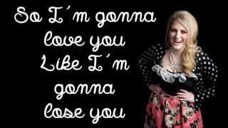 Meghan Trainor - Like I'm Gonna Lose You (Lyric Video)