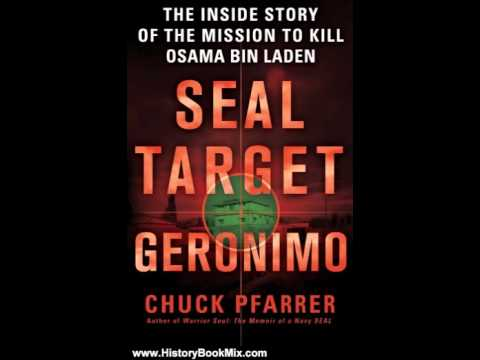 History Book Review: SEAL Target Geronimo: The Inside Story of the Mission to Kill Osama bin Lade…