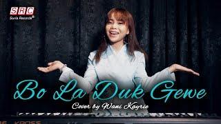 Video Bo La Duk Gewe (Sudah lah Bercinta) Cover by Wani Kayrie MP3, 3GP, MP4, WEBM, AVI, FLV April 2019