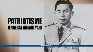 Video Melawan Lupa - Patriotisme Jendral Ahmad Yani MP3, 3GP, MP4, WEBM, AVI, FLV Mei 2019