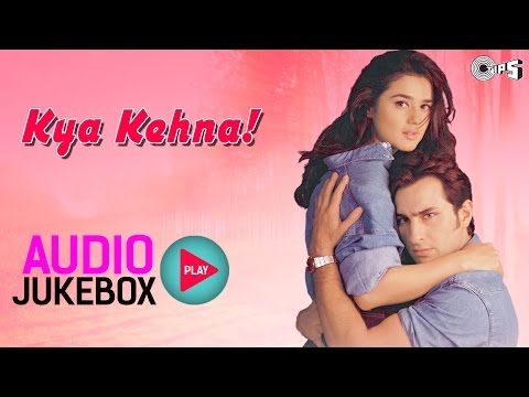 Kya Kehna! Jukebox - Full Album Songs | Saif Ali Khan, Preity Zinta, Rajesh Roshan Mp3