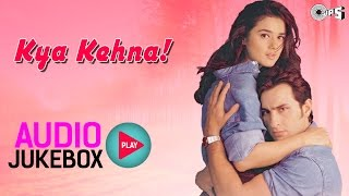 Kya Kehna! Jukebox - Full Album Songs   Saif Ali Khan, Preity Zinta, Rajesh Roshan