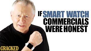If Smart Watch Commercials Were Honest - Honest Ads