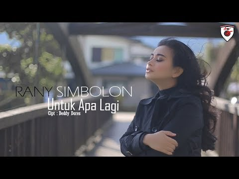 Rany Simbolon - Untuk Apa Lagi ( Official Music Video ) Mp3