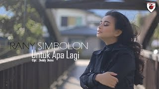 Video Rany Simbolon - Untuk Apa Lagi ( Official Music Video ) MP3, 3GP, MP4, WEBM, AVI, FLV Juni 2019