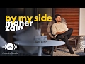Maher Zain - By My Side | ماهر زين (Official Lyrics 2016)