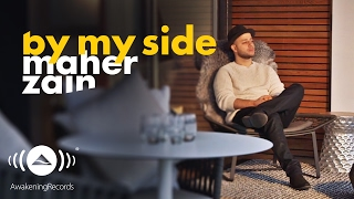 Video Maher Zain - By My Side | ماهر زين (Official Lyrics) MP3, 3GP, MP4, WEBM, AVI, FLV September 2019