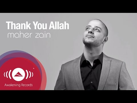 Maher Zain – Thank You Allah | Official Lyric Video