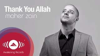 Video Maher Zain - Thank You Allah | Official Lyric Video MP3, 3GP, MP4, WEBM, AVI, FLV Agustus 2019