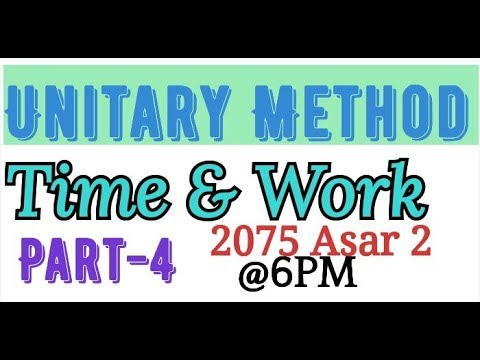 (Unitary Method (Time & Work) Part 4...1 hrs)