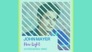 "Video John Mayer 'New Light' (Dutchican Soul ""Smooth Operator"" Remix) MP3, 3GP, MP4, WEBM, AVI, FLV Juli 2018"