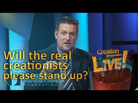 Will the REAL creationists please stand up? (Creation Magazine LIVE! 4-11)