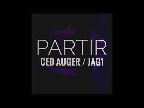 Ced Auger -  Partir Ft Jag1 ( Audio Officiel )