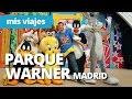 Parque Warner Madrid video