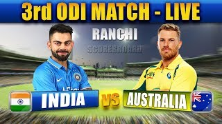 INDIA vs AUSTRALIA - 3rd ODI Match LIVE - Scoreboard Only - 08/03/19 - From Ranchi