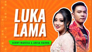 Download lagu Gerry Mahesa Feat Anisa Rahma Luka Lama Mp3