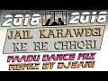 Faadu Dance Mix●Jail Karawegi Ke Re Chhori●Remix By(Djsani)Mp3 And Flp Project Free Download