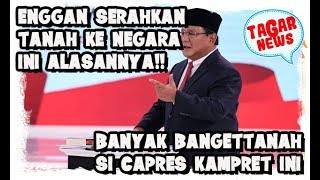 Video Pantesan Prabowo Enggan Serahkan ke Negara, 10 Ribu Hektar Saja Bikin Prabowo Konglomerat Terkaya MP3, 3GP, MP4, WEBM, AVI, FLV Februari 2019