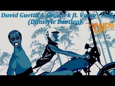 David Guetta & Showtek Feat. Vassy - Bad (Danstyle Bootleg) [HANDS UP]