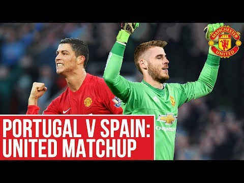 Portugal V Spain: Utd Matchup! | World Cup 2018 | Manchester United