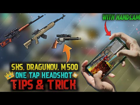 SKS, DRAGUNOV,M500 ONE TAP HEADSHOT TIPS AND TRICK WITH HANDCAM MOBILE    FREE FIRE