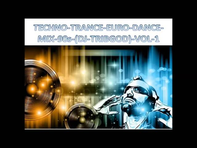 Techno trance euro dance house mix 90s dj tribgod for 90s house tracks