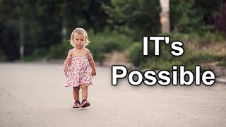 It's Possible - Motivational