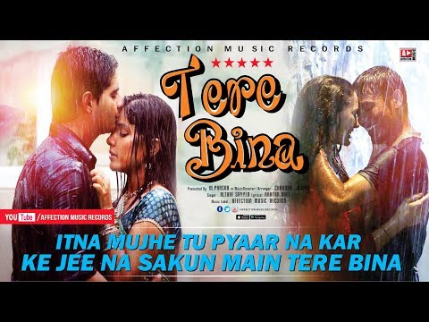Video TERE BINA - ITNA MUJHE TU PYAAR NA KAR | ALTAAF SAYYED & CHANDRA SURYA | AFFECTION MUSIC RECORDS download in MP3, 3GP, MP4, WEBM, AVI, FLV January 2017