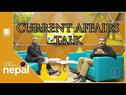 (Current Affairs Talk | Good Morning Nepal - 20 Janaury 2019 - Duration: 32 minutes.)