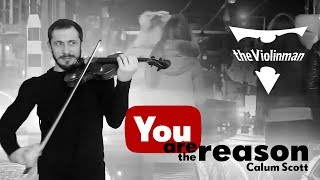 Video Calum Scott - You are the reason violin cover by theViolinman MP3, 3GP, MP4, WEBM, AVI, FLV Januari 2018