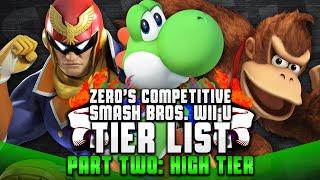 ZeRo's Competitive Smash Bros Wii U Tier List – Part 2 High Tiers