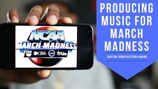 Producing Music For March Madness