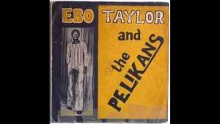 Ebo Taylor & The Pelicans - Come Along Now (1976)