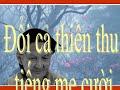 Đổi Cả Thiên Thu Tiếng Mẹ Cười - Nhạc Võ Tá Hân - Thơ Trần Trung Đạo