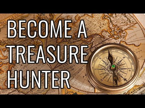 How to Become A Treasure Hunter